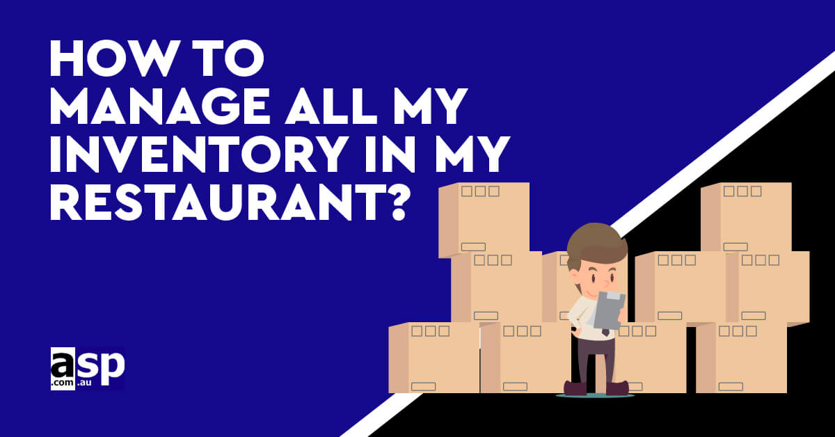 How To Manage All My Inventory In My Restaurant.